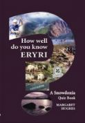 How Well Do You Know Eryri?